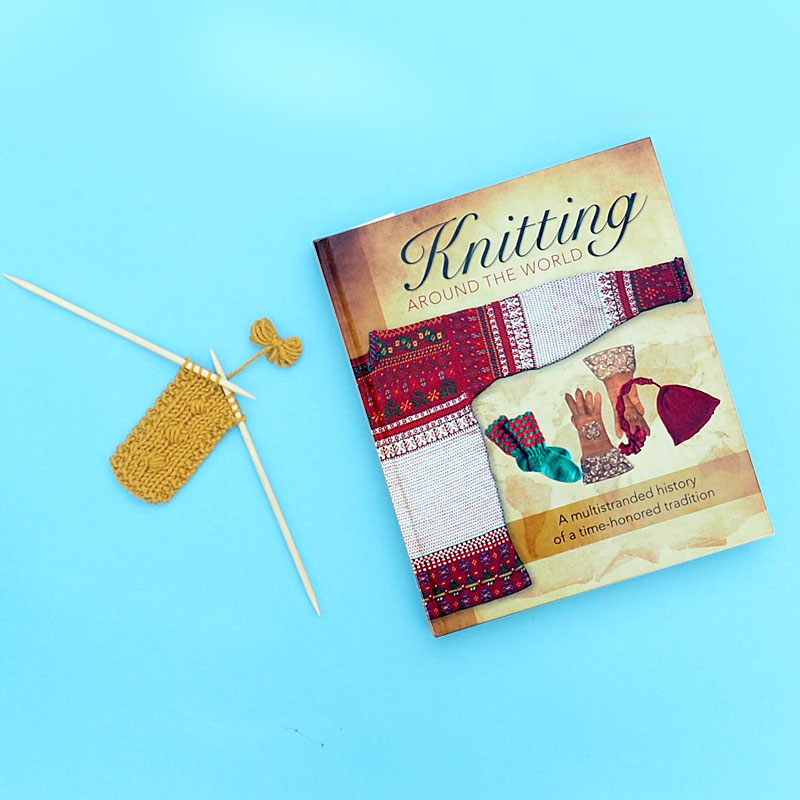 Knitting Around the World: A Multistranded History of a Time-Honored Tradition by Lela Nargi